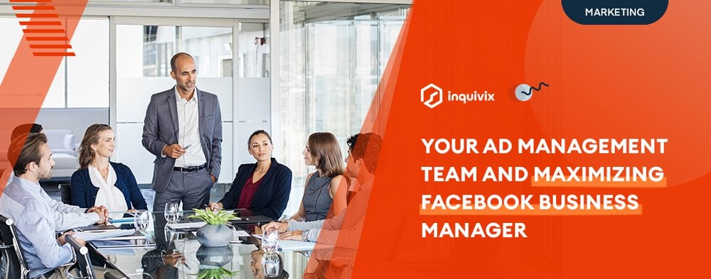 Your Ad Management Team And Maximizing Facebook Business Manager
