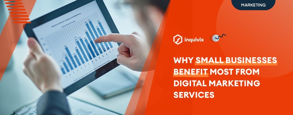 Why Small Businesses Benefit Most From Digital Marketing Services