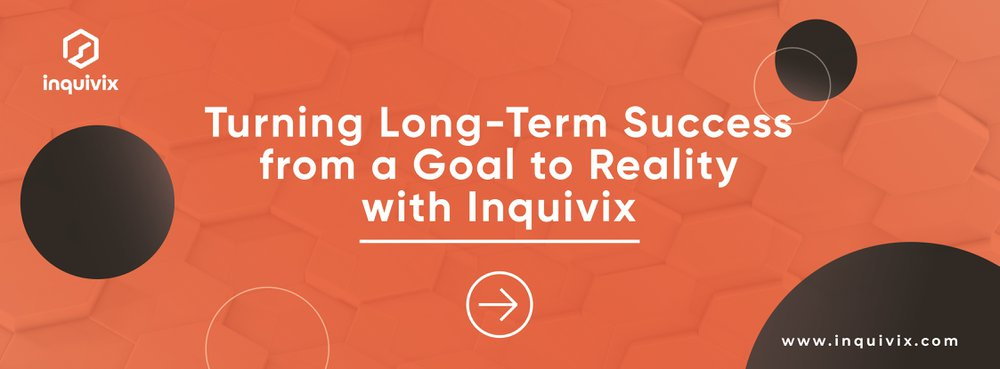 Turning Long-Term Success from a Goal to Reality with Inquivix
